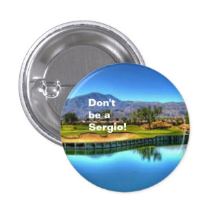 ¡No sea un Sergio! 2 Pin Redondo 2,5 Cm