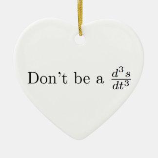 No sea un tirón adorno navideño de cerámica en forma de corazón