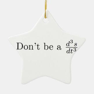 No sea un tirón adorno navideño de cerámica en forma de estrella