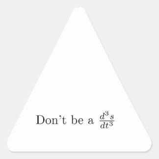 No sea un tirón pegatina triangular