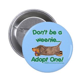 ¡No sea un Weenie! Pin Redondo De 2 Pulgadas