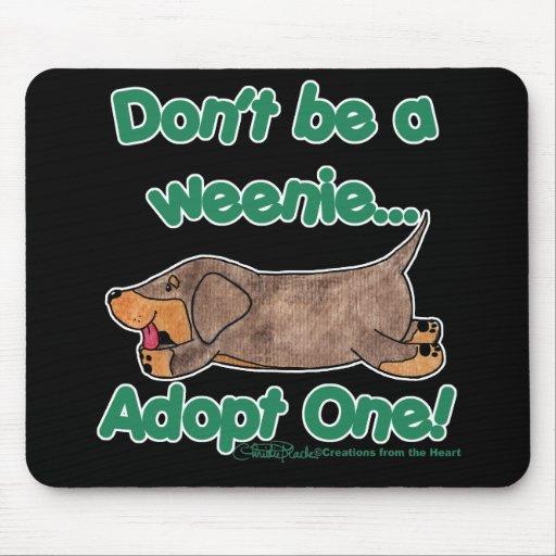 ¡No sea un Weenie! Tapetes De Ratones