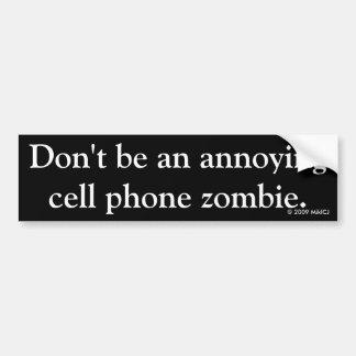 No sea un zombi molesto del teléfono celular pegatina para auto