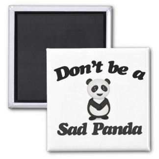 No sea una panda triste imán cuadrado