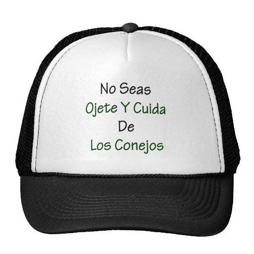 No Seas Ojete Y Cuida De Los Conejos Trucker Hats