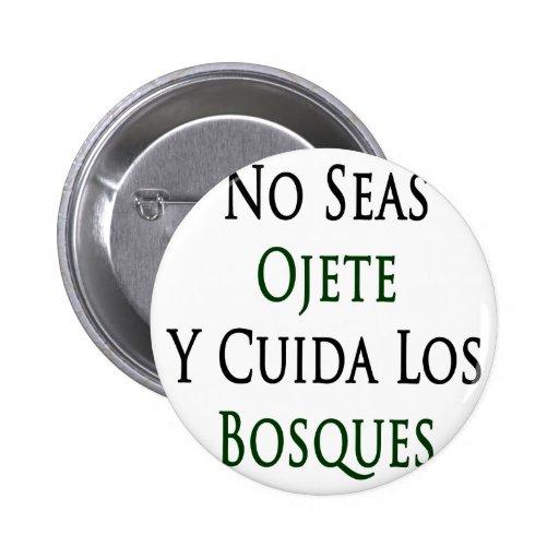 No Seas Ojete Y Cuida Los Bosques 2 Inch Round Button