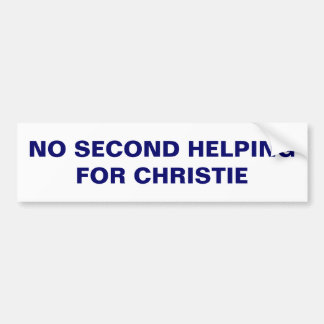 """No Second Helping for Christie"" bumper sticker"