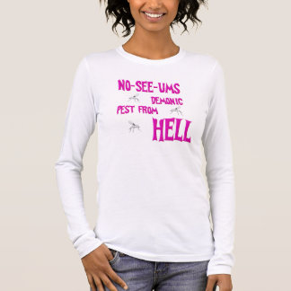 No-See-Ums From Hell Long Sleeve T-Shirt