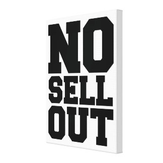 NO SELL OUT CANVAS PRINT