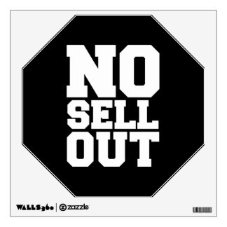 NO SELL OUT WALL DECAL