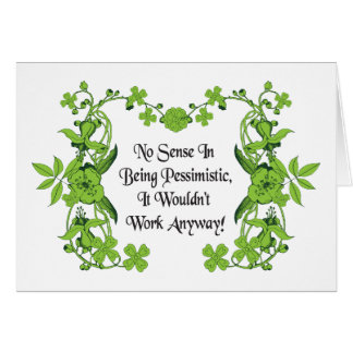 No Sense In Being Pessimistic ... Quote Card