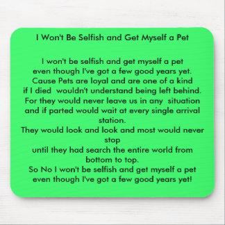 No seré egoísta y no me conseguiré un mascota tapete de ratones