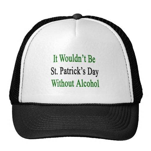No sería el día de St Patrick sin alcohol Gorro De Camionero