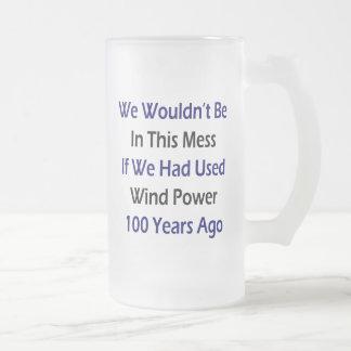 No seríamos en este lío si habíamos utilizado el v taza