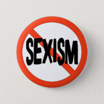 No Sexism Pinback Button