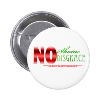 No shame, No disgrace - Isaiah 49:23b Pinback Buttons