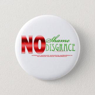 No shame, No disgrace - Isaiah 49:23b Pinback Button
