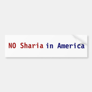 """""""NO Sharia in America"""" Bumper Sticker Bumper Stickers"""