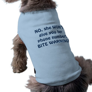 No, she won't give you her phone number! funny dog shirt