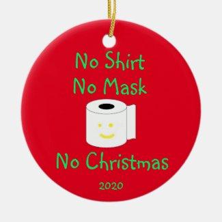 No Shirt, No Mask, No Christmas Ceramic Ornament
