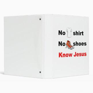 No shirt No shoes Know Jesus Binder