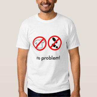 No Shirt, No Shoes, No Problem! T-shirt