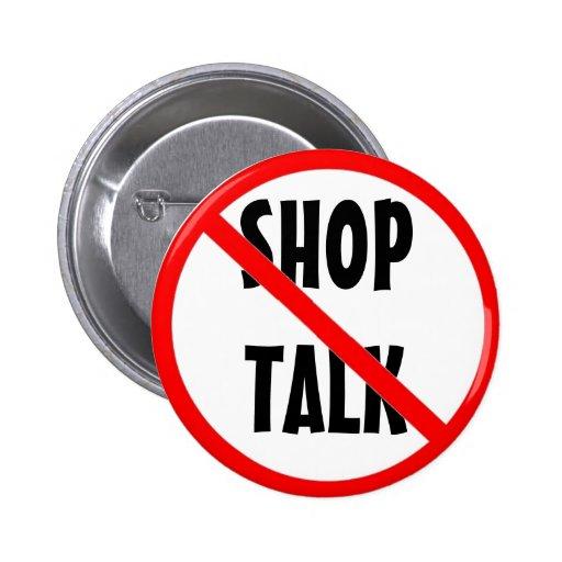 No Shop Talk Buttons