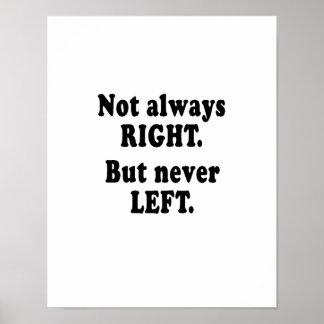 No siempre la derecha, pero nunca ido póster