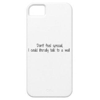 No sienta que especial podría hablar con una pared iPhone 5 carcasa