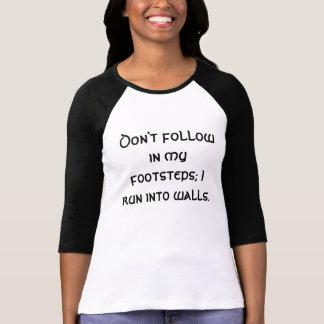 No siga en mis pasos; Corro en las paredes Polera