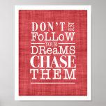 No siga los sueños, los persiguen poster inspirado