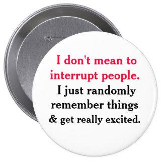 No significo interrumpir el botón de la gente pin redondo de 4 pulgadas