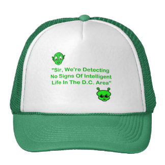 No Signs Of Intelligent Life In The D.C. Area Trucker Hat