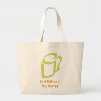 ` No sin bolsas de asas de mi café las