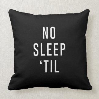 No Sleep 'Til Throw Pillows