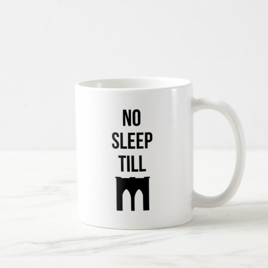 No Sleep Till Coffee Mug