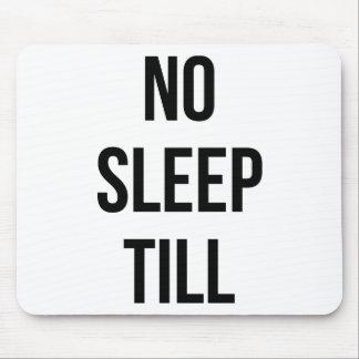 No Sleep Till Mouse Pads