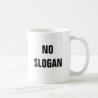 NO SLOGAN COFFEE MUG