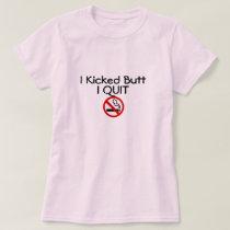 NO Smoking I Kicked Butt T-Shirt