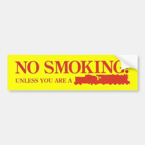 No Smoking ! Unless you are a Steam Engine Car Bumper Sticker