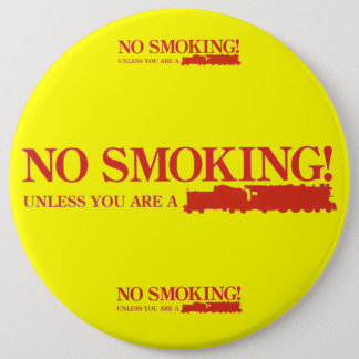 No Smoking ! Unless you are a Steam Engine Button