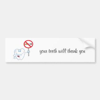 No Smoking - Your Teeth Will Thank You Car Bumper Sticker