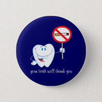No Smoking - Your Teeth Will Thank You Button