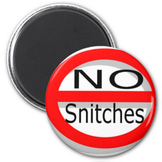 No Snitches Magnet