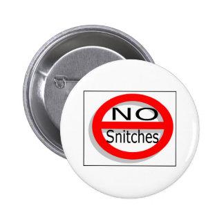 No Snitches Pinback Button