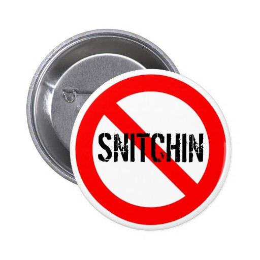 No Snitchin Pinback Button