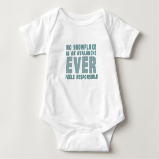 No snowflake in an avalanche ever feels responsibl baby bodysuit