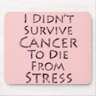 No sobreviví al cáncer para morir tensión rosada tapete de ratón