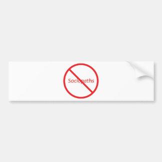No Sociopaths! Bumper Sticker