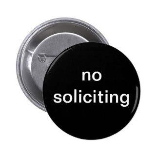 """""""no soliciting"""" novelty buttons"""